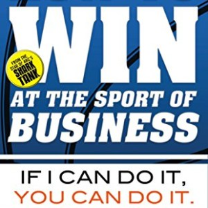 How-to-Win-at-the-Sport-of-Business-If-I-Can-Do-It-You-Can-Do-It-0