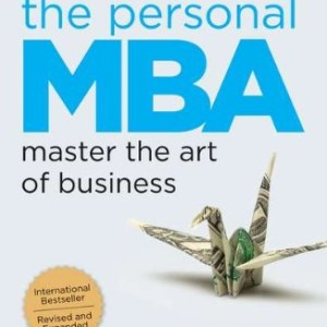 The-Personal-MBA-Master-the-Art-of-Business-0